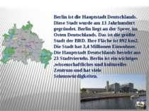 Berlin ist die Hauptstadt der BRD Berlin ist die Hauptstadt Deutschlands. Die...