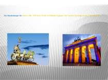 Das Brandenburger Tor wurde 1788 - 1791 unter Friedrich Wilhelm II gebaut. Di...