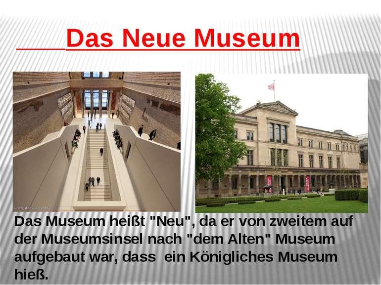 """Das Neue Museum Das Museum heißt """"Neu"""", da er von zweitem auf der Museumsinse..."""