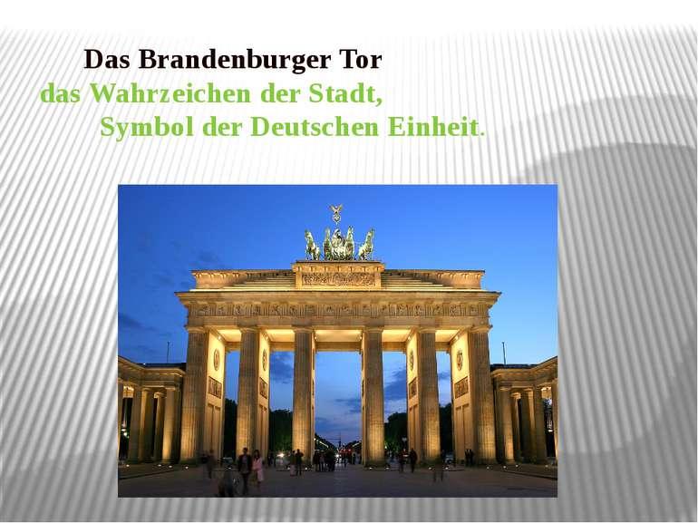 Das Brandenburger Tor das Wahrzeichen der Stadt, Symbol der Deutschen Einheit.
