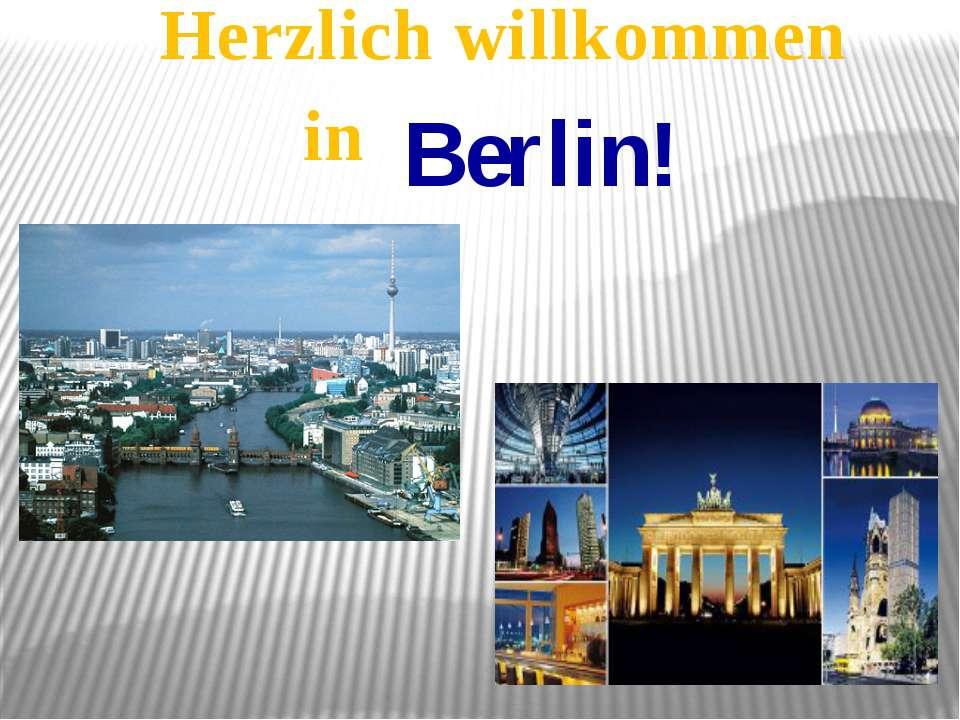 Herzlich willkommen in Berlin!