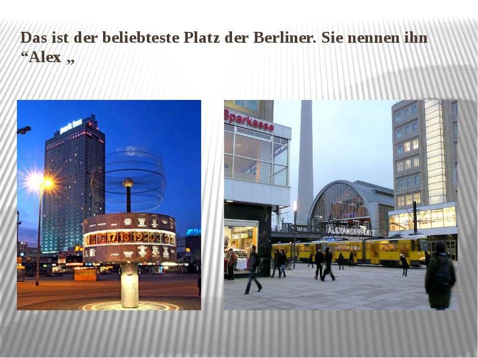 """Das ist der beliebteste Platz der Berliner. Sie nennen ihn """"Alex """""""