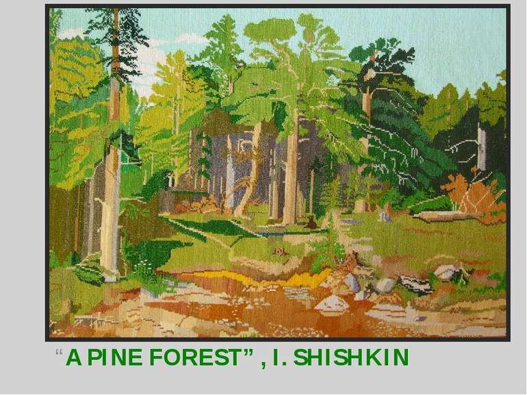 """A PINE FOREST"" , I. SHISHKIN"
