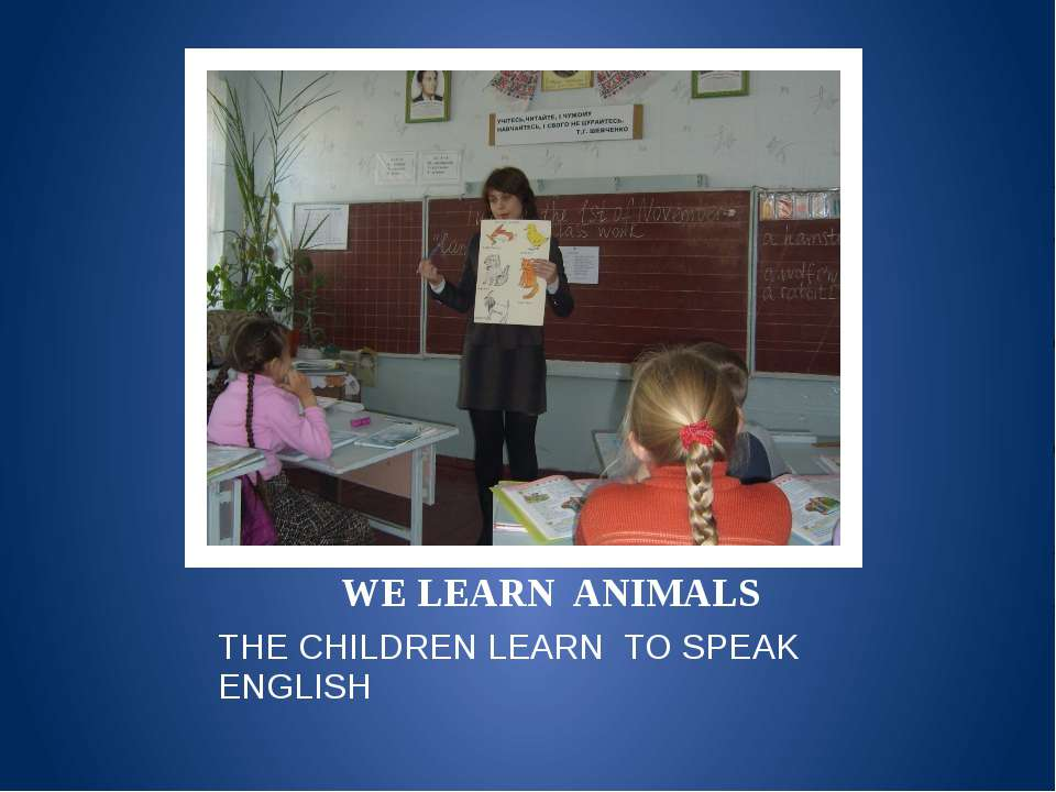 WE LEARN ANIMALS THE CHILDREN LEARN TO SPEAK ENGLISH
