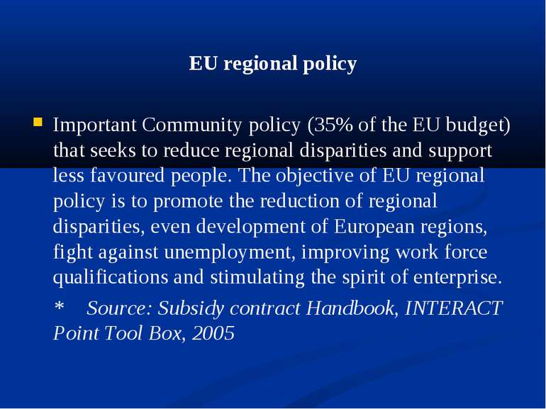 EU regional policy Important Community policy (35% of the EU budget) that see...