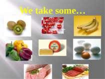 We take some…