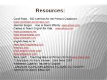 Resources: Carol Read . 500 Activities for the Primary Classroom www.carolrea...