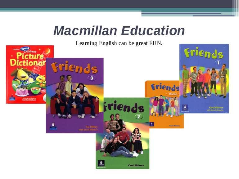 Macmillan Education Learning English can be great FUN.
