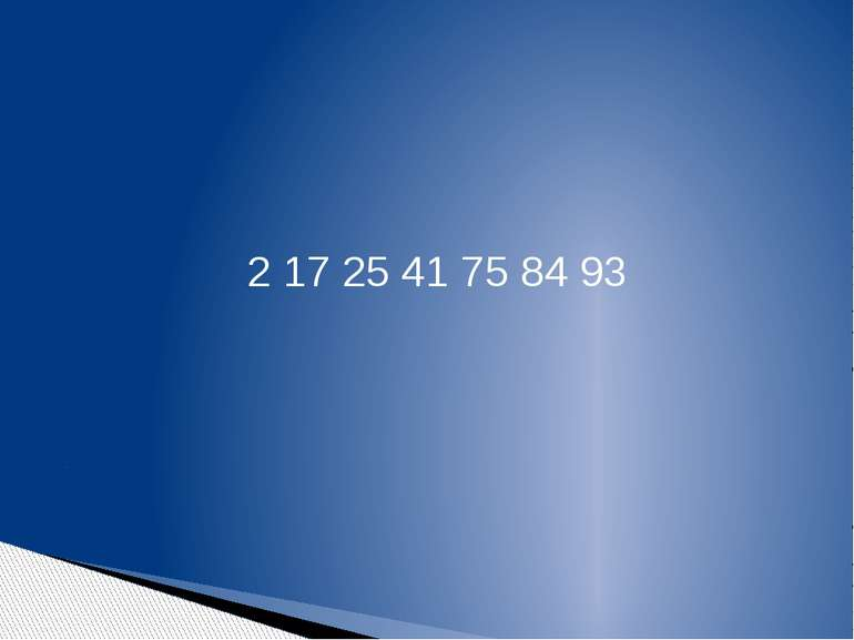 2 17 25 41 75 84 93