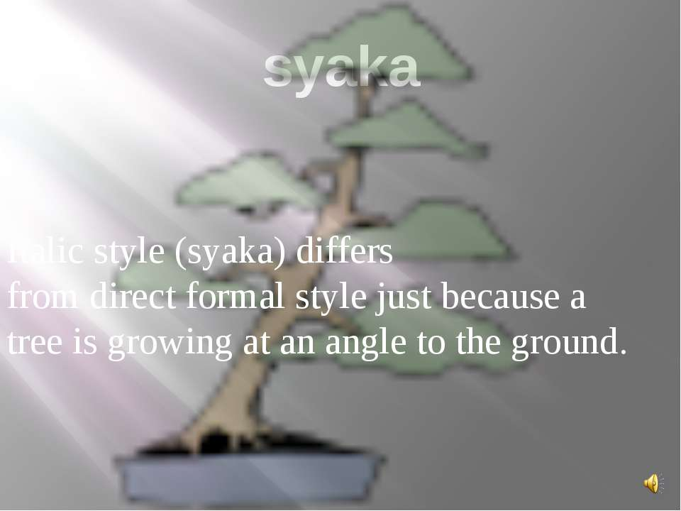 syaka Italic style (syaka) differs from direct formal style just because a tr...
