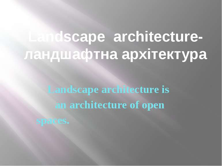 Landscape architecture-ландшафтна архітектура Landscape architecture is an ar...