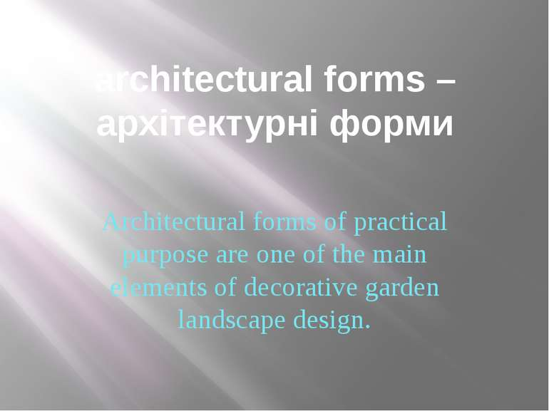 architectural forms –архітектурні форми Architectural forms of practical purp...