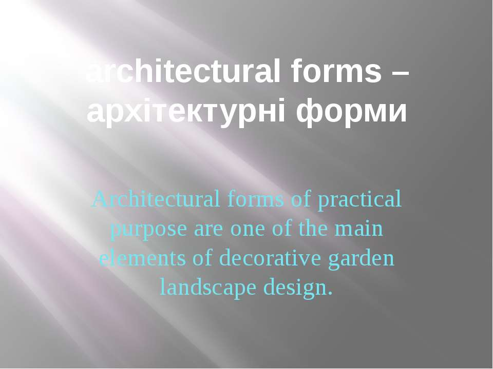 architectural forms –архітектурні форми Architectural forms of practical purp...