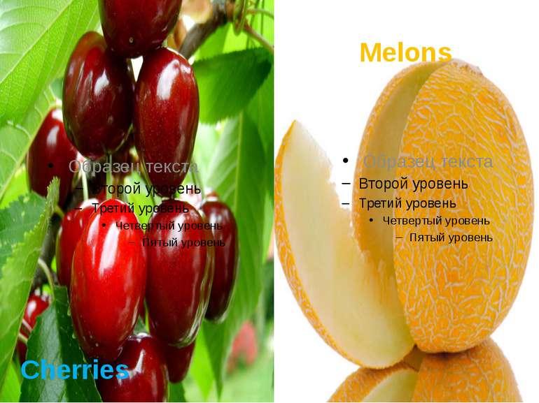 Cherries Melons