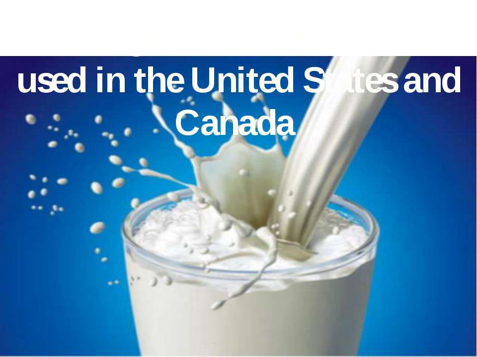 Cows give most of the milk used in the United States and Canada
