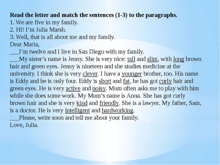 Read the letter and match the sentences (1-3) to the paragraphs. 1. We are fi...