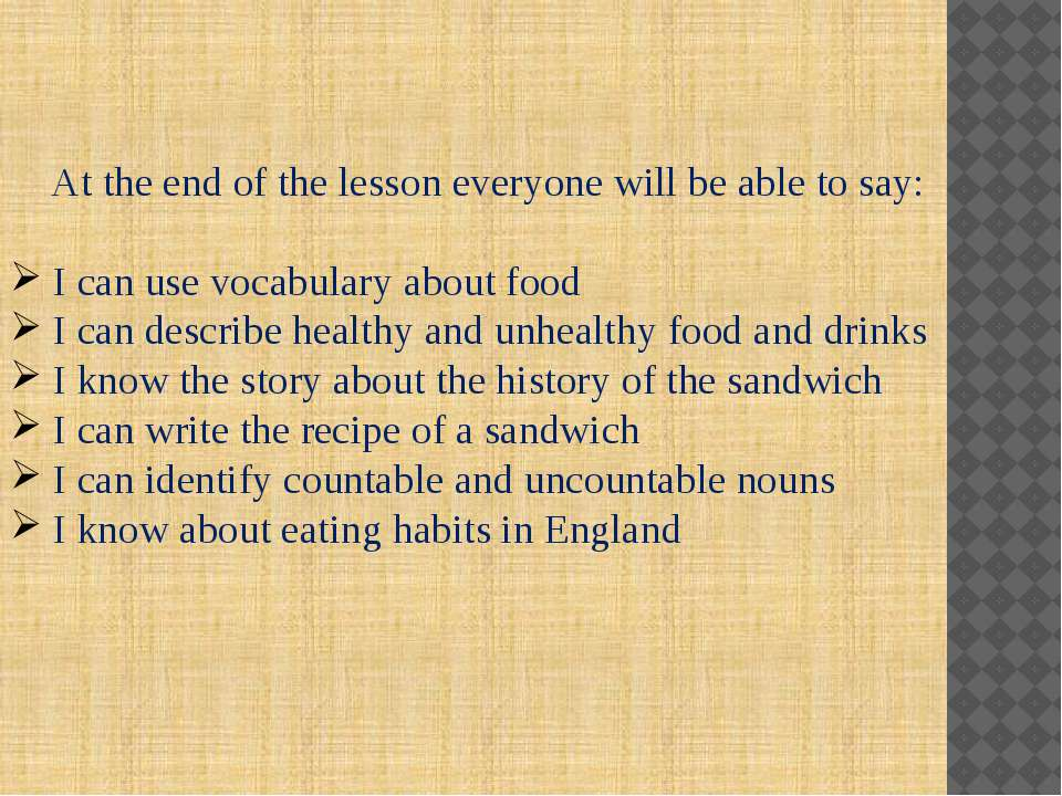 At the end of the lesson everyone will be able to say: I can use vocabulary a...