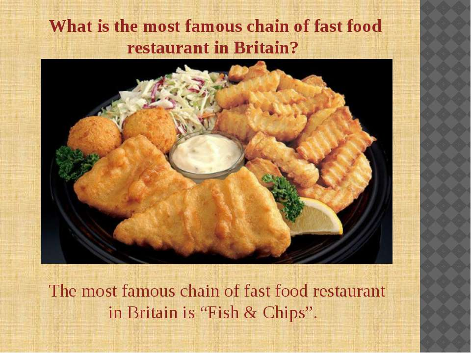 What is the most famous chain of fast food restaurant in Britain? The most fa...