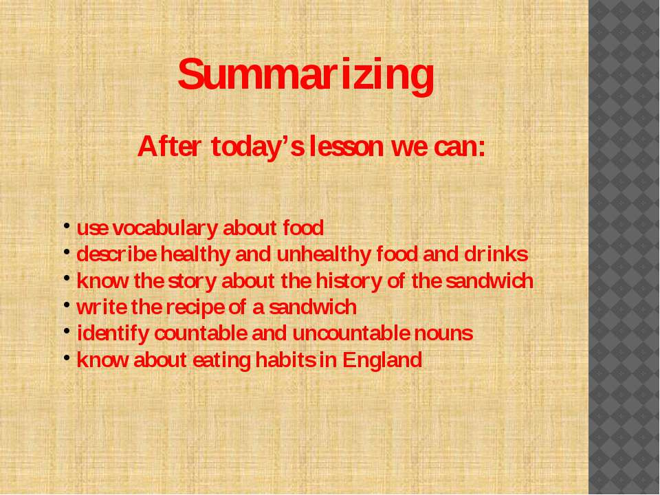 Summarizing use vocabulary about food describe healthy and unhealthy food and...