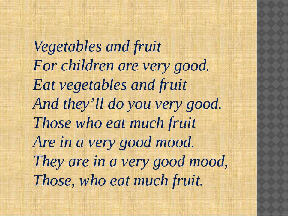 Vegetables and fruit For children are very good. Eat vegetables and fruit And...