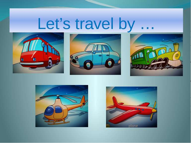 Let's travel by …