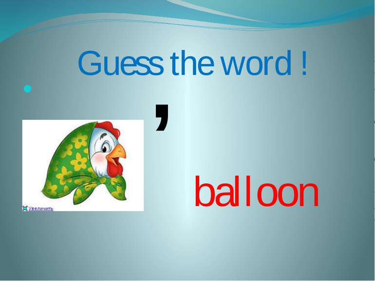 ", Guess the word ! "" "" balloon"