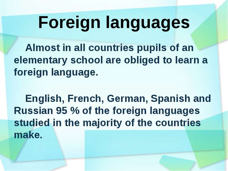 Foreign languages Almost in all countries pupils of an elementary school are ...