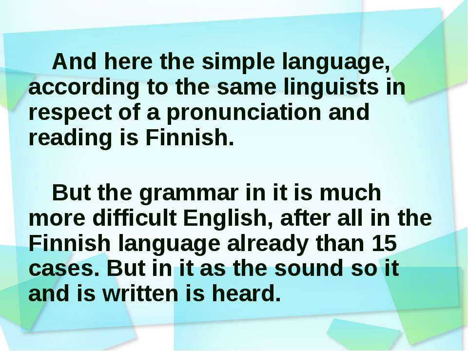 And here the simple language, according to the same linguists in respect of a...