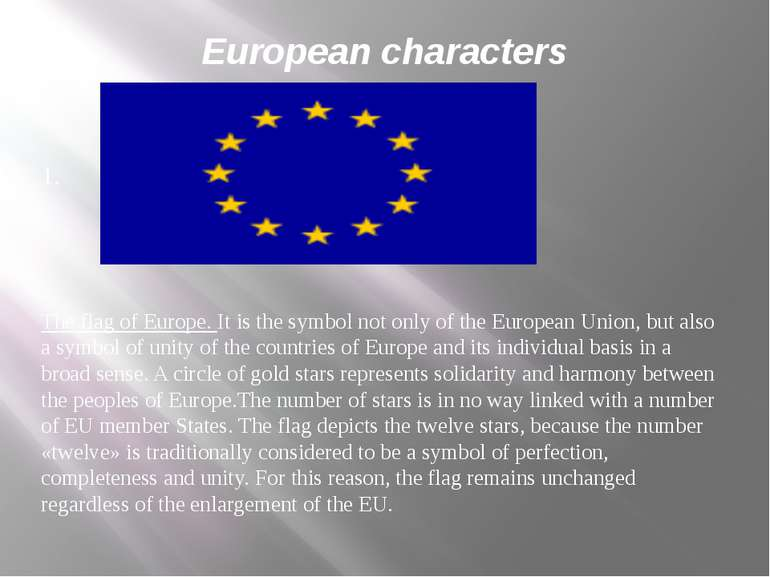 European characters 1. The flag of Europe. It is the symbol not only of the E...