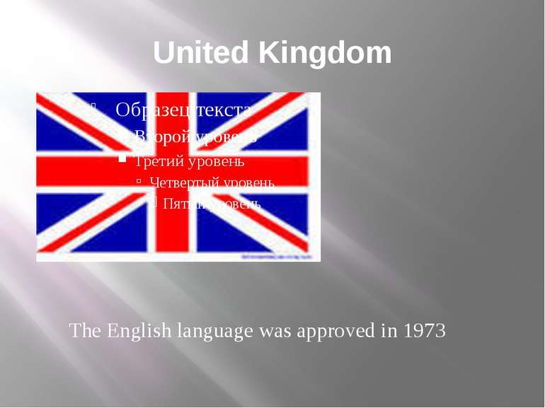 United Kingdom The English language was approved in 1973