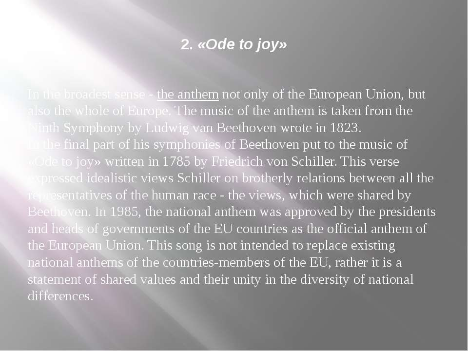 2. «Ode to joy» In the broadest sense - the anthem not only of the European U...