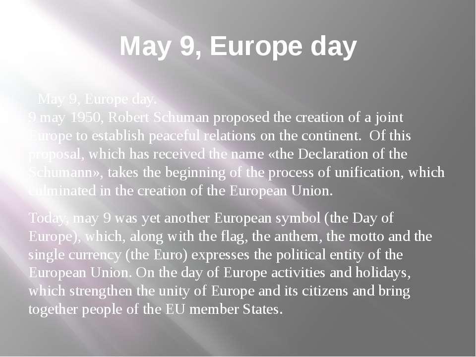 May 9, Europe day May 9, Europe day. 9 may 1950, Robert Schuman proposed the ...