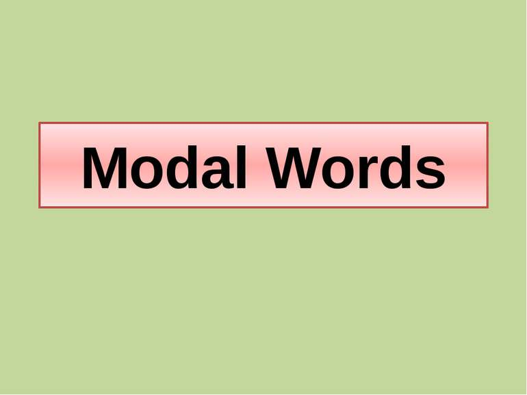 Modal Words