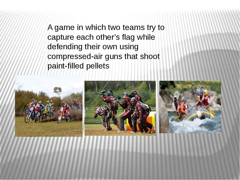 A game in which two teams try to capture each other's flag while defending th...