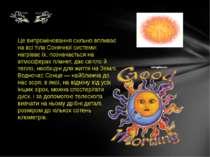 Це випромінювання сильно впливає на всі тіла Сонячної системи: нагріває їх, п...