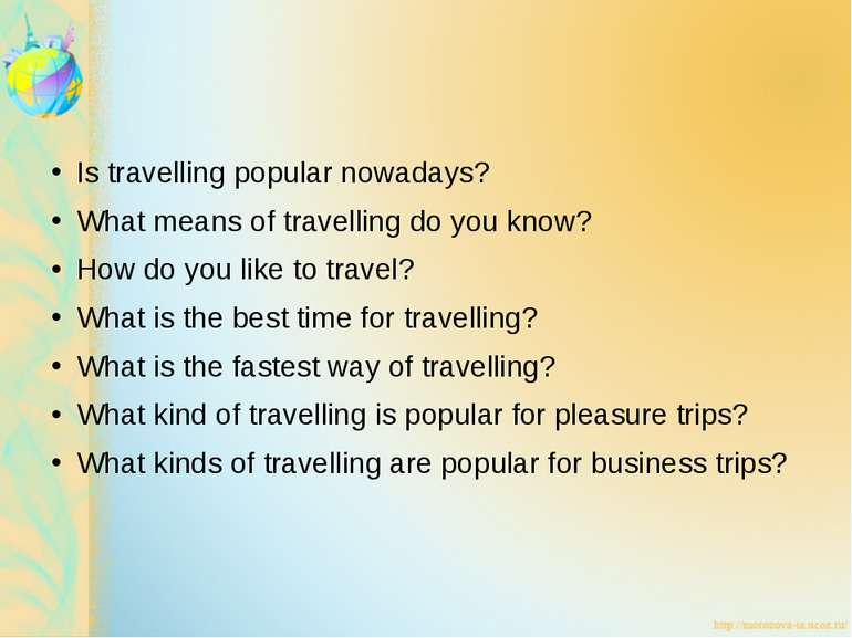Is travelling popular nowadays? What means of travelling do you know? How do ...