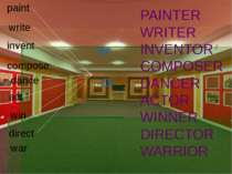 paint write invent compose dance act win direct war -er PAINTER WRITER INVENT...