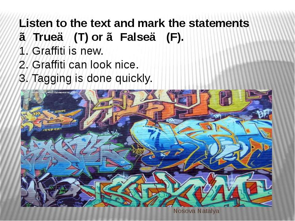 Listen to the text and mark the statements ≪True≫ (T) or ≪False≫ (F). 1. Graf...