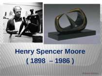 Henry Spencer Moore ( 1898 – 1986 )