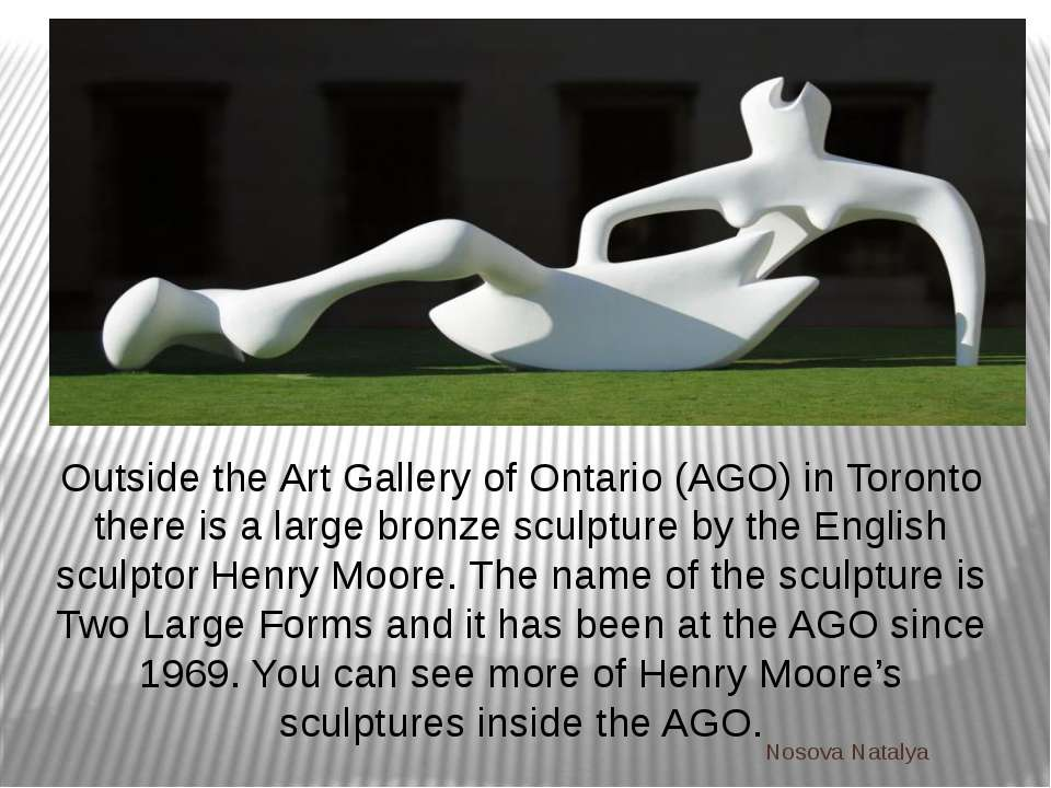 Outside the Art Gallery of Ontario (AGO) in Toronto there is a large bronze s...