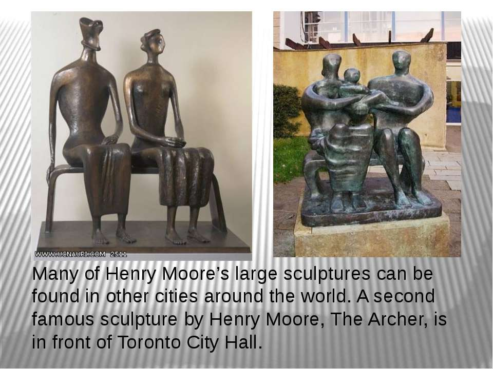 Many of Henry Moore's large sculptures can be found in other cities around th...