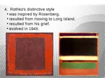 4. Rothko's distinctive style was inspired by Rosenberg. resulted from moving...