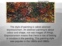 The style of painting is called abstract expressionism. An abstract painting ...