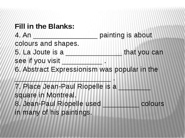Fill in the Blanks: 4. An ________________ painting is about colours and shap...