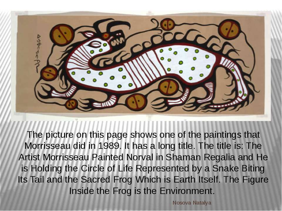 The picture on this page shows one of the paintings that Morrisseau did in 19...