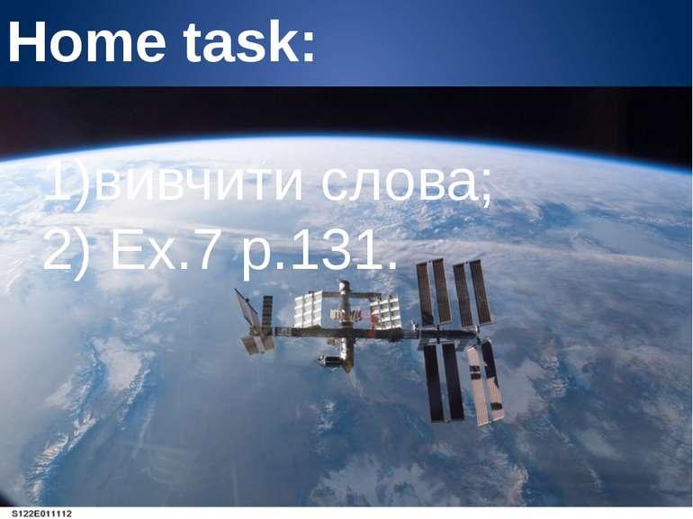 Home task: 1)вивчити слова; 2) Ex.7 p.131.