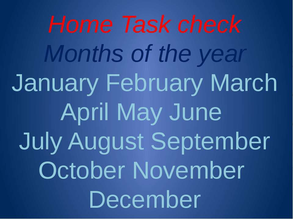 Home Task check Months of the year January February March April May June July...