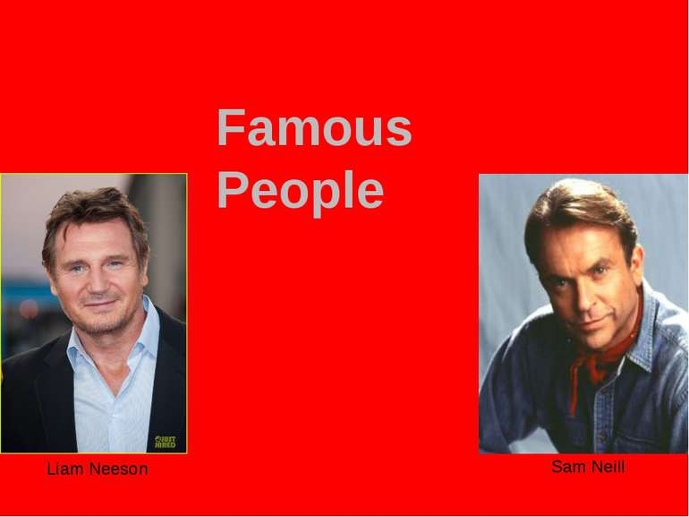 Liam Neeson Sam Neill Famous People