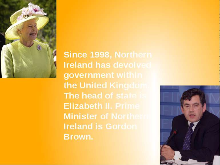 Since 1998, Northern Ireland has devolved government within the United Kingdo...