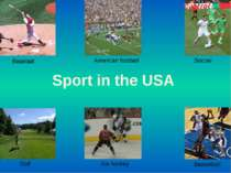 Sport in the USA Baseball Basketball Golf Ice hockey Soccer American football